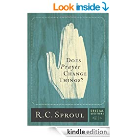 Does Prayer Change Things? (Crucial Questions Series): 3 (Crucial Questions (Reformation Trust))