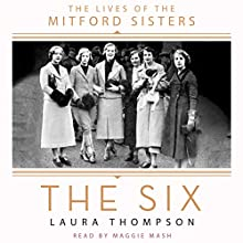 The Six: The Lives of the Mitford Sisters Audiobook by Laura Thompson Narrated by Maggie Mash