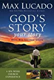 God's Story, Your Story Curriculum Kit: When His Becomes Yours (Story, The) (0310683025) by Max Lucado