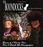 Boondocks: Because I Know You Don't Read The Newspaper (0740706098) by McGruder, Aaron