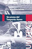 img - for Sicurezza del Trasporto Aereo (UNITEXT / Collana di Ingegneria) (Italian Edition) book / textbook / text book