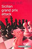 Sicilian Grand Prix Attack (Starting Out Series) by Jones, Gawain (2008) Paperback