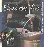 Eaux-de-vie : bouilleurs et distillateurs