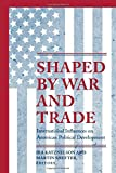 img - for Shaped by War and Trade: International Influences on American Political Development (Princeton Studies in American Politics: Historical, International, and Comparative Perspectives) book / textbook / text book