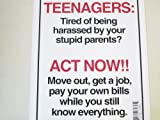 """Teenagers Tired Of Being....Act Now Funny Humorous Plastic Sign 12""""x9"""" (N-5)"""