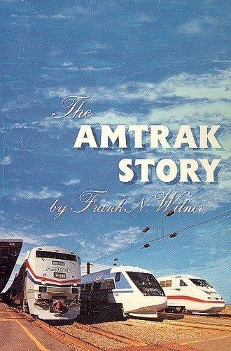 the-amtrak-story-by-frank-n-wilner-1994-06-30