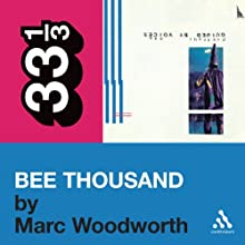 Guided by Voices' 'Bee Thousand' (33 1/3 Series) (       UNABRIDGED) by Marc Woodworth Narrated by Victor Bevine