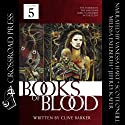 The Books of Blood: Volume 5 (       UNABRIDGED) by Clive Barker Narrated by Jeffrey Kafer, Melissa Exelberth, Scott O'Neill, Vanessa Hart