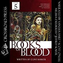 The Books of Blood: Volume 5   Livre audio Auteur(s) : Clive Barker Narrateur(s) : Jeffrey Kafer, Melissa Exelberth, Scott O'Neill, Vanessa Hart