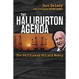 The Halliburton Agenda: The Politics of Oil and Money ~ Dan Briody