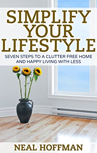 simplify-your-lifestyle-seven-steps-to-a-clutter-free-home-and-happy-living-with-less-english-editio