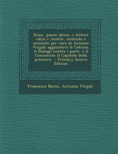 Rime, poesie latine, e lettere edite e inedite, ordinate e annotate per cura di Antonio Virgili; aggiuntovi la Catrina, il Dialogo contra i poeti, e il Commento al Capitolo della primiera