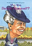 img - for Who Was Eleanor Roosevelt? book / textbook / text book