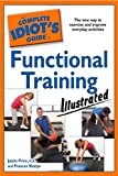 The Complete Idiot's Guide to Functional Training Illustrated