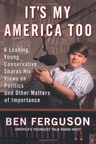 It's My America Too: A Leading Young Conservative Shares His Views on Politics and Other Matters of Importance PDF