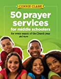 img - for 50 Prayer Services for Middle Schoolers: For Every Season of the Church Year and More book / textbook / text book