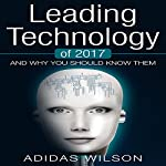 Leading Technology of 2017: And Why You Should Know Them | Adidas Wilson