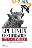 Lpi Linux Certification in a Nutshell: A Desktop Quick Reference