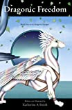 Dragonic Freedom (The Dragonic Voyages)