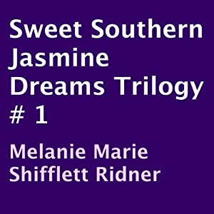 Sweet Southern Jasmine Dreams Trilogy # 1 Audiobook