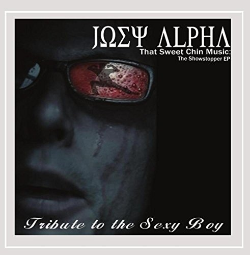 Joey Alpha - That Sweet Chin Music - The Showstopper EP