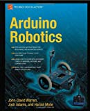 img - for Arduino Robotics book / textbook / text book