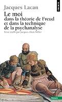 Le Séminaire, tome 2 : Le moi dans la théorie de Freud et dans la technique de la psychanalyse