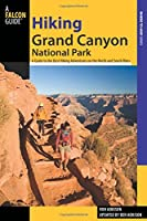 Falcon Guide Hiking Grand Canyon National Park: A Guide to the Best Hiking Adventures on the North and South Rims