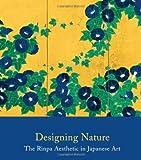 Designing Nature: The Rinpa Aesthetic in Japanese Art (Metropolitan Museum of Art)