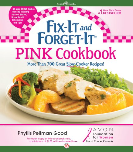 Fix-It and Forget-It Pink Cookbook: In Support of the Avon Foundation's Breast Cancer Crusade by Phyllis Pellman Good