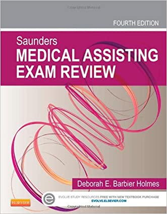 Saunders Medical Assisting Exam Review, 4e written by Deborah E. Holmes RN  BSN  RMA  CMA%28AAMA%29