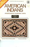 img - for American Indians: Pueblo to Potlatch, Totems to Tepees: Independent Learning Units for Grades 4 - 8 (The Gifted Learning Series) book / textbook / text book