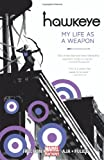 Image of Hawkeye, Vol. 1: My Life as a Weapon (Marvel NOW!)