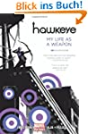 Hawkeye - Volume 1: My Life As A Weap...