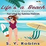 Life's a Beach | S. Y. Robins