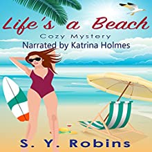 Life's a Beach Audiobook by S. Y. Robins Narrated by Katrina Holmes