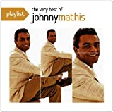 Johnny Mathis Playlist: The Very Best of Johnny Mathis