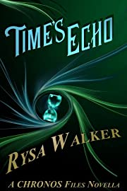 Time's Echo: A CHRONOS Files Novella (The Chronos Files)