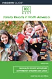 img - for 100 Best Family Resorts in North America, 9th: 100 Quality Resorts with Leisure Activities for Children and Adults (100 Best Series) book / textbook / text book