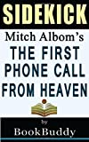The First Phone Call From Heaven: by Mitch Albom -- Sidekick