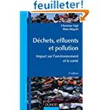 Déchets, effluents et pollution - 3e éd. - Impact sur l'environnement et la santé