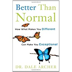 Learn more about the book, Better Than Normal: How What Makes You Different Can Make You Exceptional