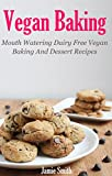 Vegan Baking: Vegan Baking and Desert Recipes (Vegan Recipes) (English Edition)