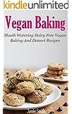 Vegan Baking: Vegan Baking and Desert Recipes (Vegan Recipes) (English Edition)