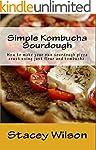 Simple Kombucha Sourdough: How to mak...