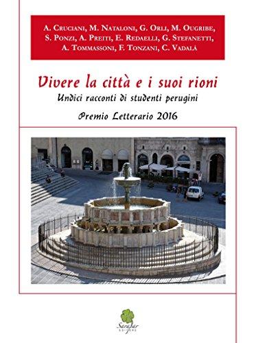 vivere-la-citta-e-i-suoi-rioni-undici-racconti-di-studenti-perugini-italian-edition