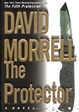 The Protector (Morrell, David) (0446530689) by Morrell, David