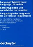 Sprachtypologie Und Sprachliche Universalien/Language Typology and Language Universals: Ein Internationales Handbuch/an International Handbook (Teilband, 1) (3110114232) by Zwei Teilbande