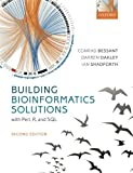 img - for Building Bioinformatics Solutions 2nd edition 2nd edition by Bessant, Conrad, Oakley, Darren, Shadforth, Ian (2014) Paperback book / textbook / text book