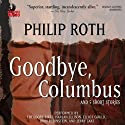 Goodbye, Columbus: And Five Short Stories Hörbuch von Philip Roth Gesprochen von: John Rubinstein